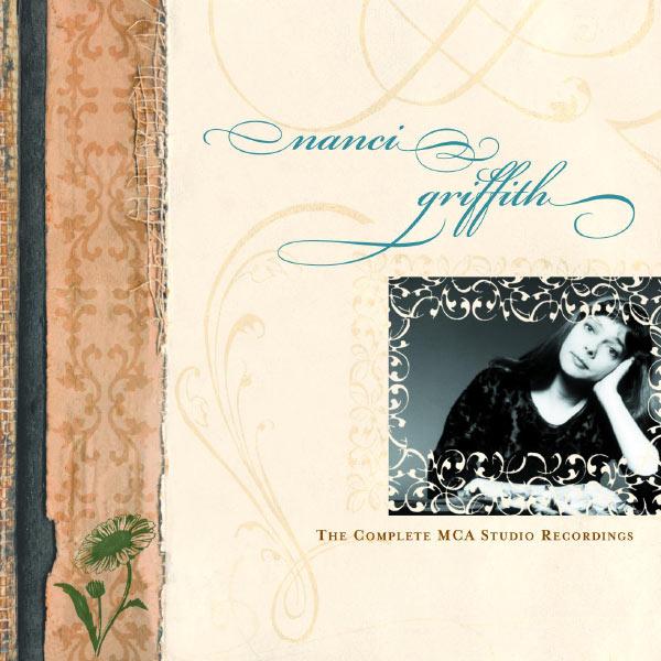 Nanci Griffith - The Complete MCA Studio Recordings