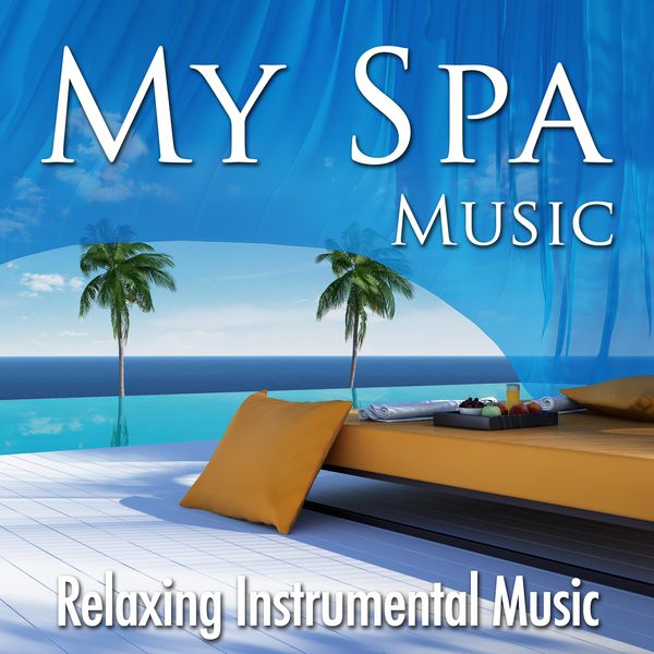 Album My Spa Music - Relaxing Instrumental Music for Spas