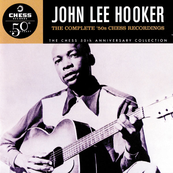 John Lee Hooker - The Complete '50s Chess Recordings