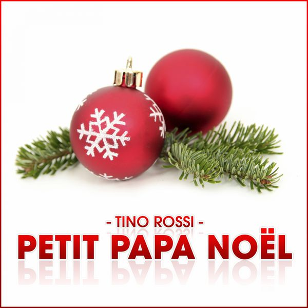 NOEL TINO ROSSI PETIT MP3 TÉLÉCHARGER PAPA