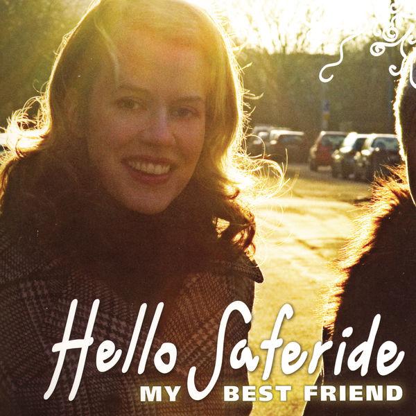 Hello Saferide - My Best Friend