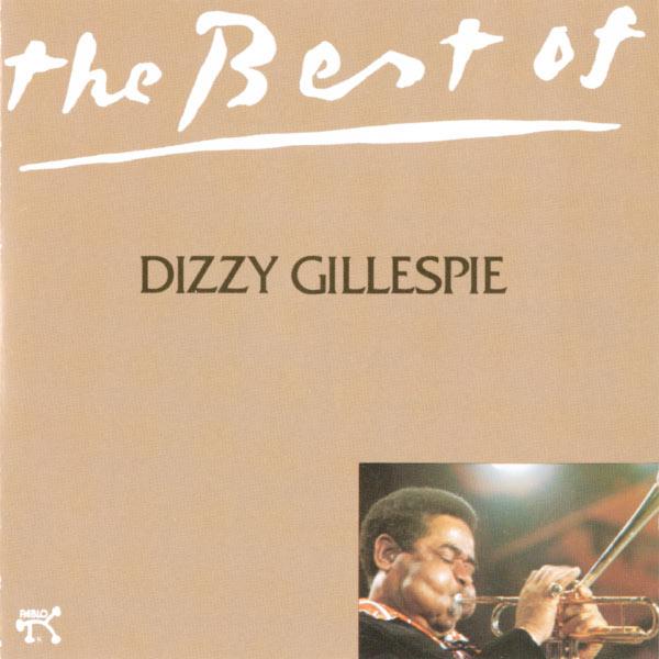 Dizzy Gillespie - The Best Of Dizzy Gillespie
