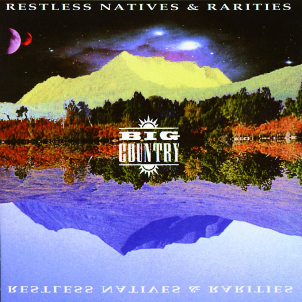 Big Country - Restless Natives & Rarities