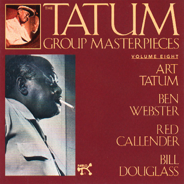 Art Tatum - The Tatum Group Masterpieces, Volume 8