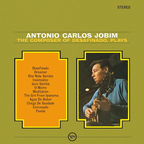 """Antonio Carlos Jobim - The Composer Of """" Desafinado"""", Plays"""