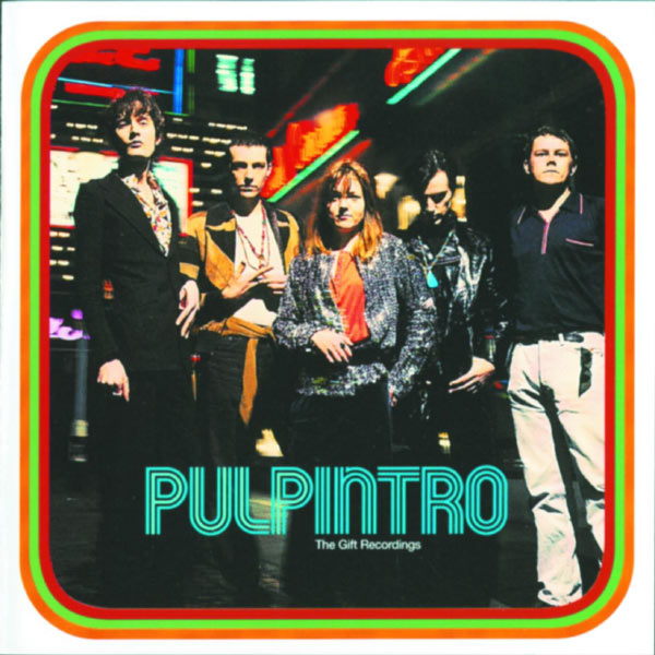 Pulp - Intro – The Gift Recordings