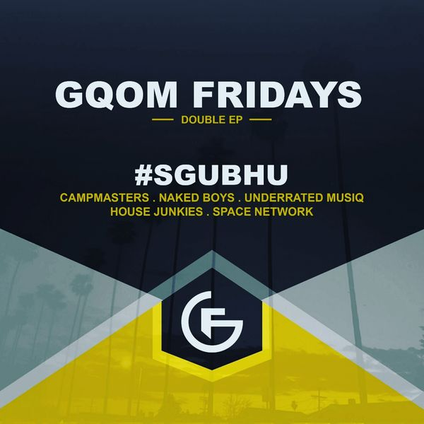 Album #GqomFridays Sgubhu Ep, Various Artists | Qobuz