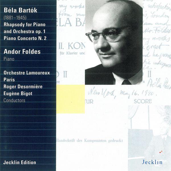 Andor Foldes - Béla Bartók: Rhapsody, Op. 1 & Piano Concerto No. 2