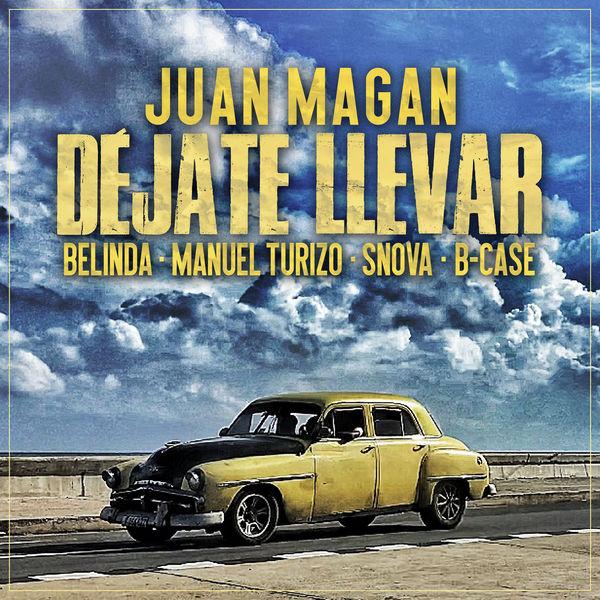 Juan Magan - Déjate Llevar