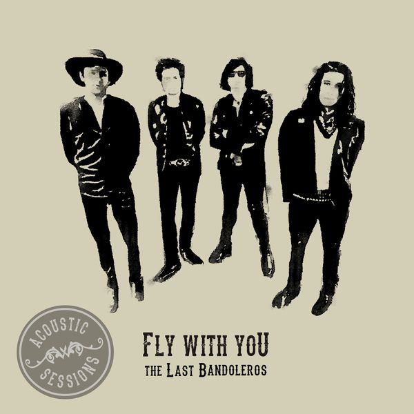 The Last Bandoleros - Fly With You (Acoustic Sessions)