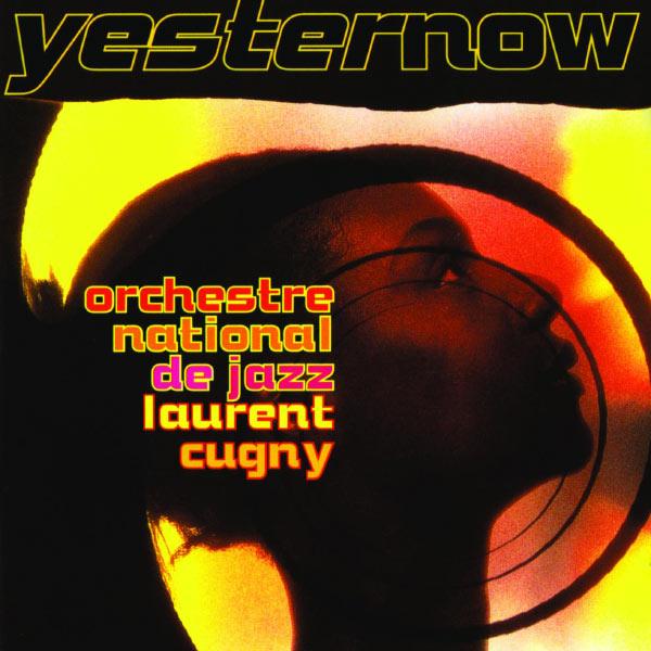 Laurent Cugny - Yesternow