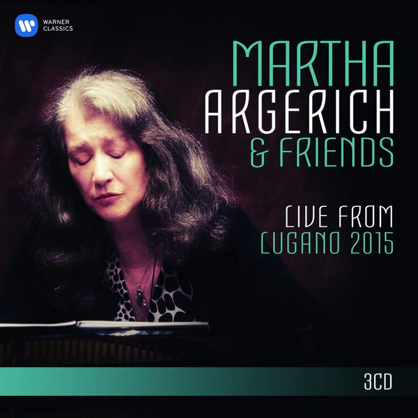Martha Argerich - Martha Argerich and Friends Live from Lugano 2015