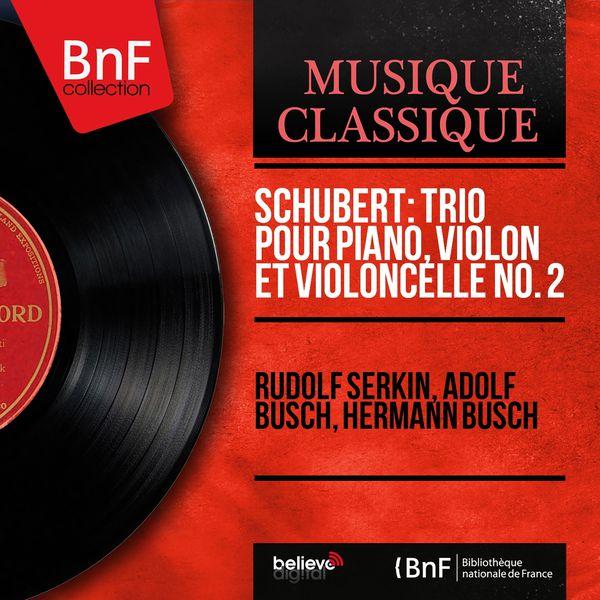 Rudolf Serkin - Schubert: Trio pour piano, violon et violoncelle No. 2 (Mono Version)