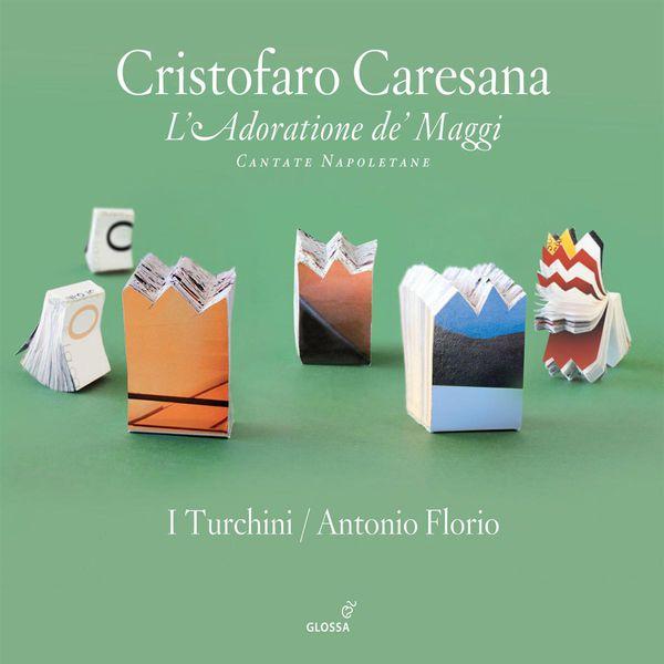 Antonio Florio - Caresana : L'Adoratione de' Maggi