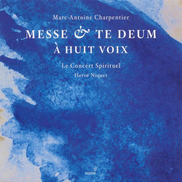 Le Concert Spirituel - Charpentier, M.-A.: Messe A 8 Voix Et 8 Violons Et Flutes / Te Deum A 8 Voix Avec Flutes Et Violons