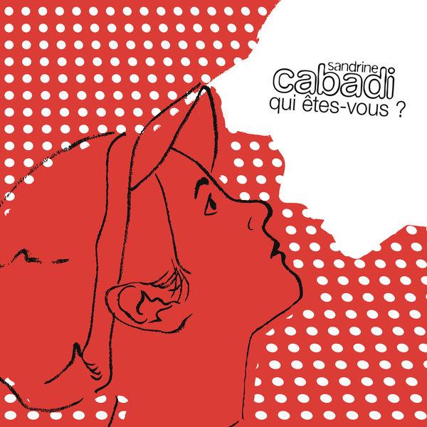 Sandrine Cabadi - Qui êtes-vous ?