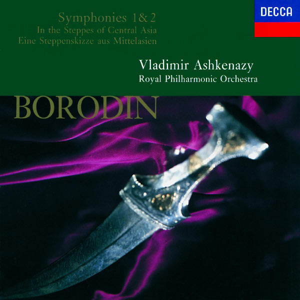 Royal Philharmonic Orchestra - Borodin: In the Steppes of Central Asia; Symphonies Nos.1 & 2