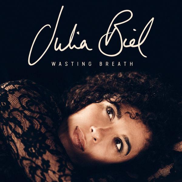 Julia Biel|Wasting Breath (Radio Edit)