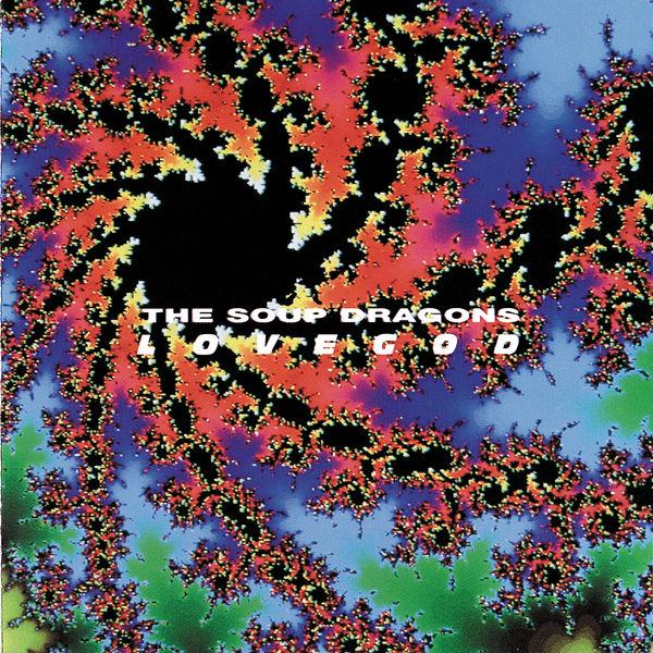 The Soup Dragons - Lovegod