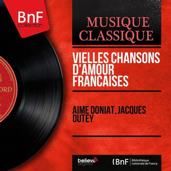 Aimé Doniat - Vielles chansons d'amour françaises (Mono version)