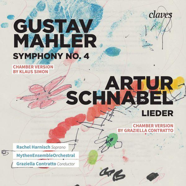Rachel Harnisch - Mahler: Symphony No. 4 & Schnabel: Lieder from Op. 11 & Op. 14