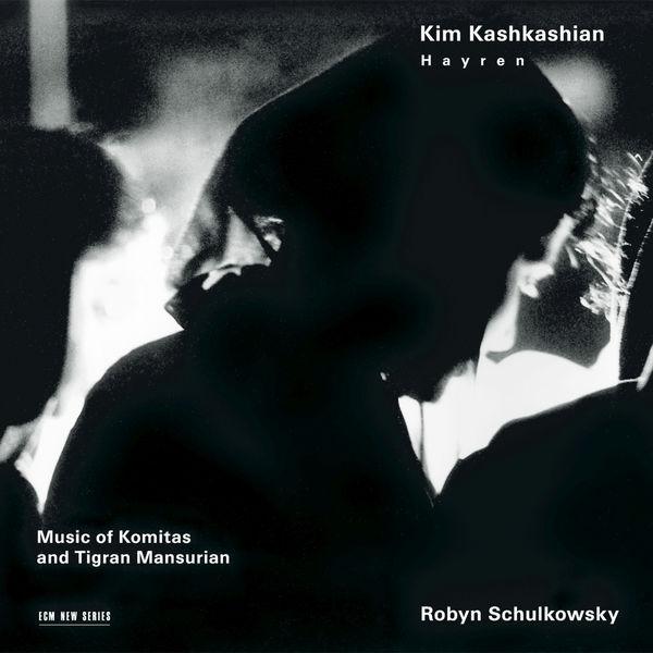Kim Kashkashian|Hayren - Music Of Komitas And Tigran Mansurian