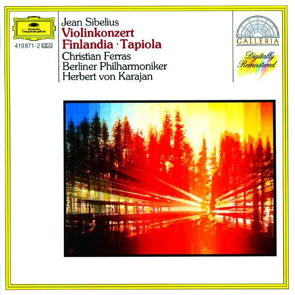 Christian Ferras - Sibelius: Violin Concerto; Finlandia; Tapiola