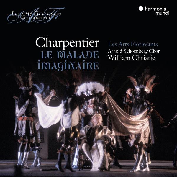 Les Arts Florissants - Charpentier: Le Malade imaginaire