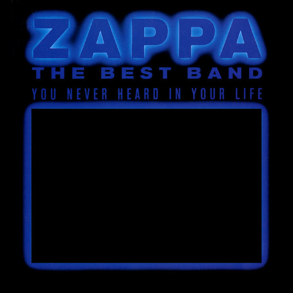 Frank Zappa - The Best Band You Never Heard In Your Life