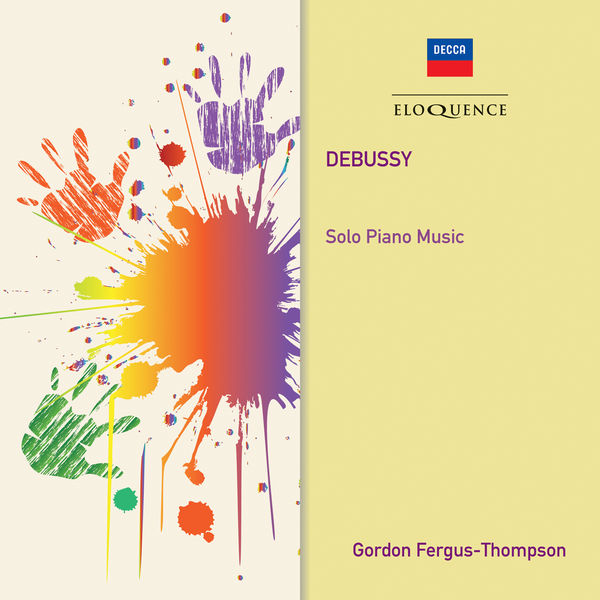 Gordon Fergus-Thompson - Debussy : Solo Piano Music