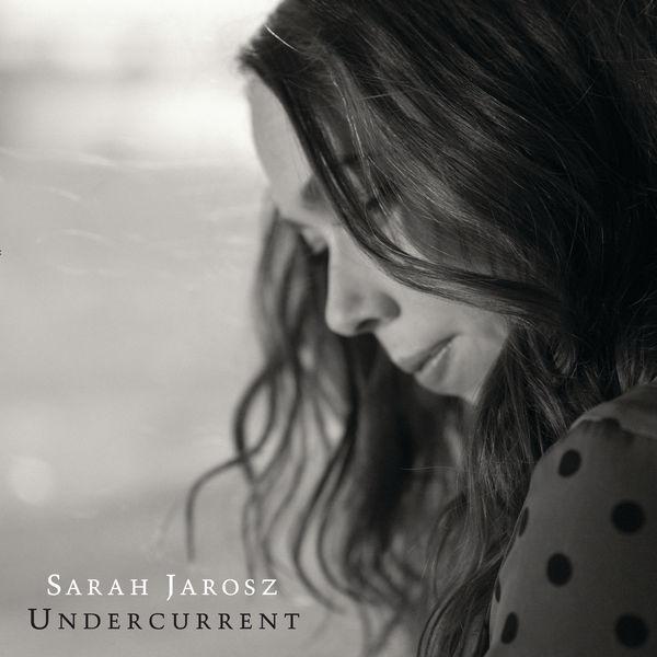 Sarah Jarosz - Undercurrent