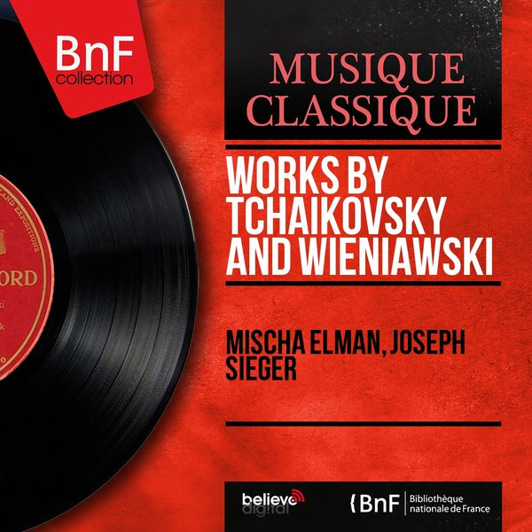 Mischa Elman - Works By Tchaikovsky and Wieniawski (Mono Version)