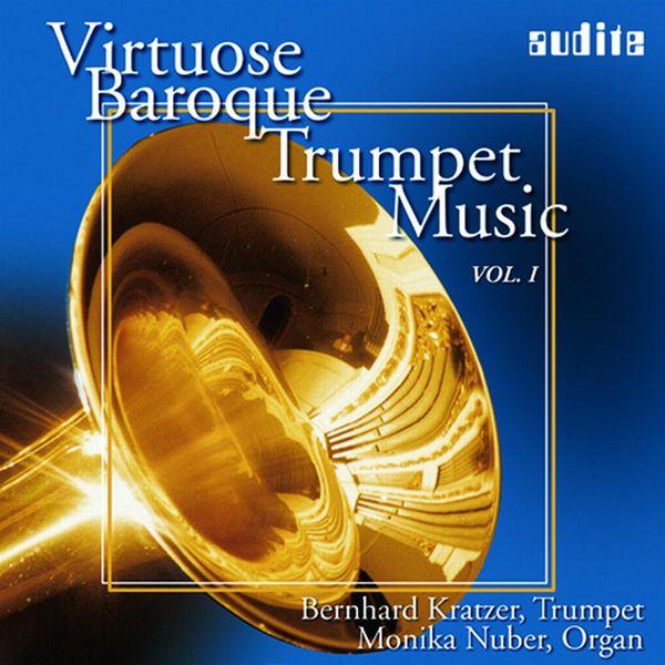 Bernhard Kratzer - Virtuose Trompetenmusik des Barock I