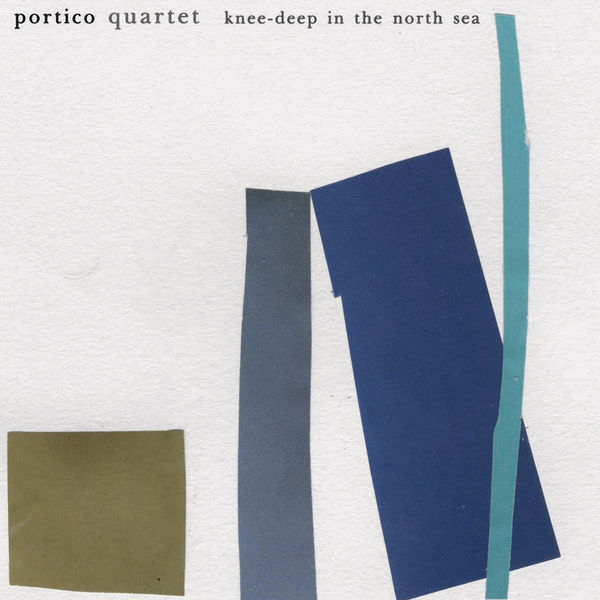 Portico Quartet - Knee-Deep In the North Sea
