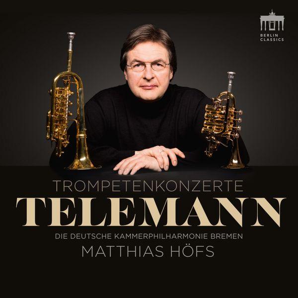 Matthias Höfs - Telemann Trompetenkonzerte