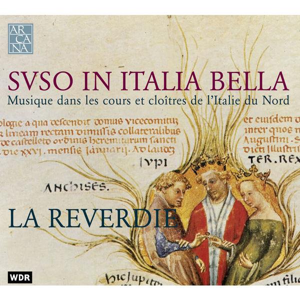 La Reverdie - Suso in Italia bella: Musique dans les cours et cloîtres de l'Italie du Nord