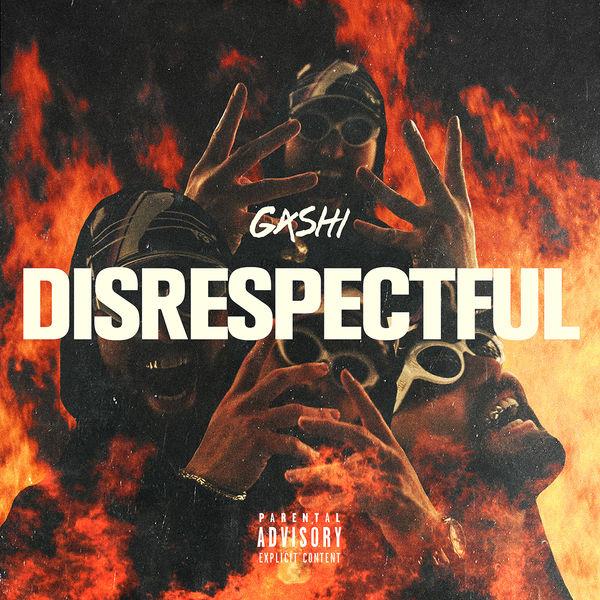 GASHI - Disrespectful