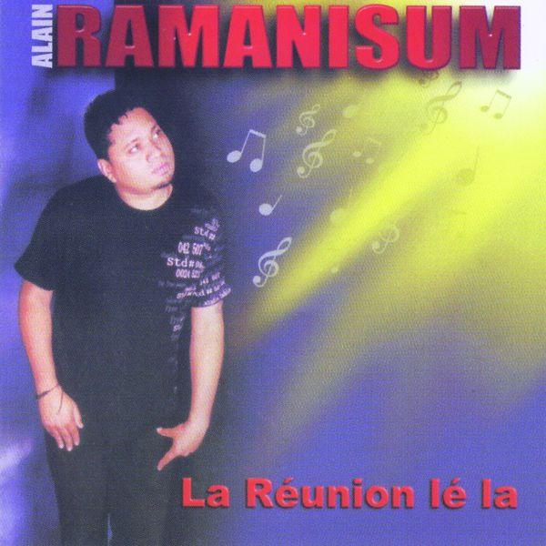 Alain Ramanisum - La Réunion lé la