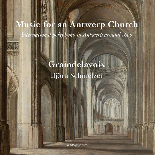 Graindelavoix - Björn Schmelzer - Music for an Antwerp Church
