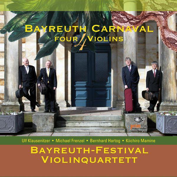 Bayreuth-Festival-Violinquartett - Bayreuth Carnaval 4 Violins