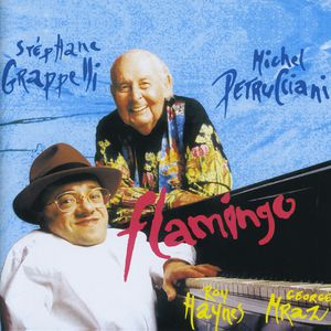 Michel Petrucciani & Stéphane Grappelli Flamingo