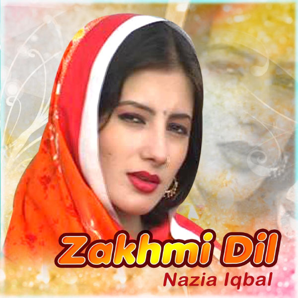 Nazia Iqbal - Zakhmi Dil, Vol. 159