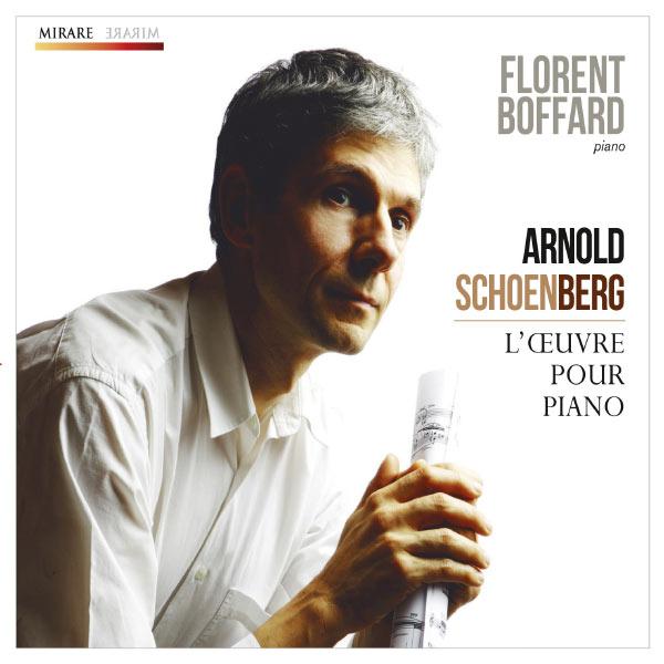 Florent Boffard - Arnold Schoenberg : L'œuvre pour piano