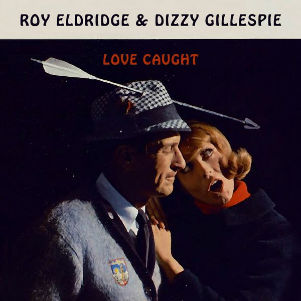 Roy Eldridge - Love Caught
