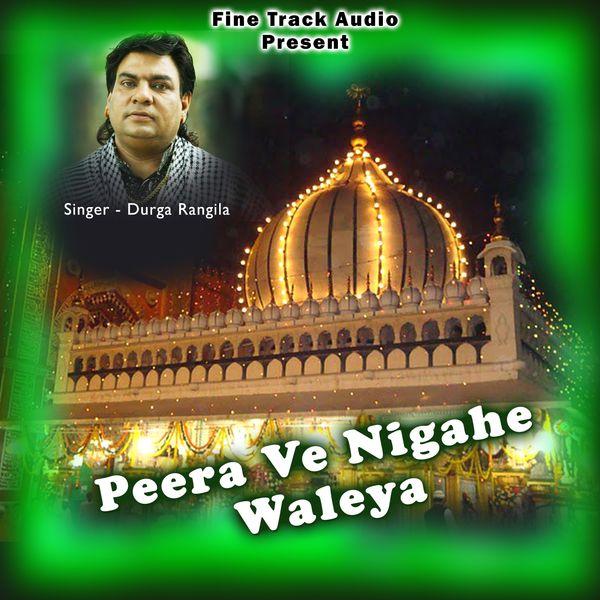 Album Peera Ve Nigahe Waleya, Durga Rangila | Qobuz