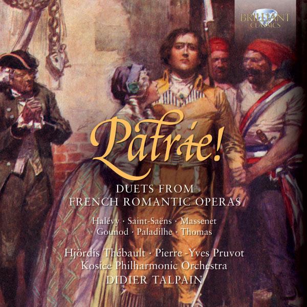 Didier Talpain - Patrie ! Duos d'opéras romantiques français (Duets from French Romantic Operas)