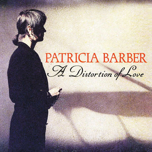 Patricia Barber - A Distortion Of Love