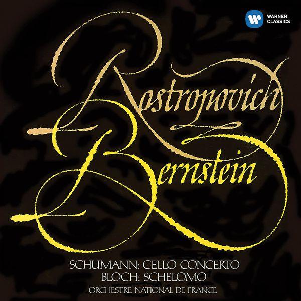 Mstislav Rostropovich - Schumann: Cello Concerto - Bloch: Schelomo