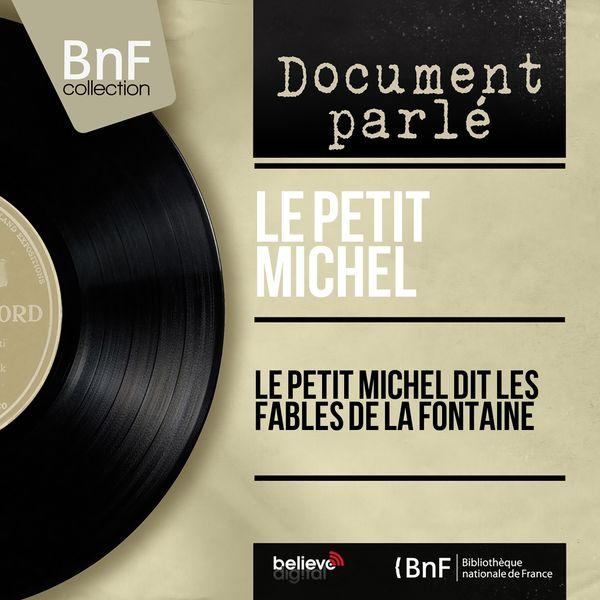 Le petit Michel - Le petit Michel dit les fables de La Fontaine (Mono Version)