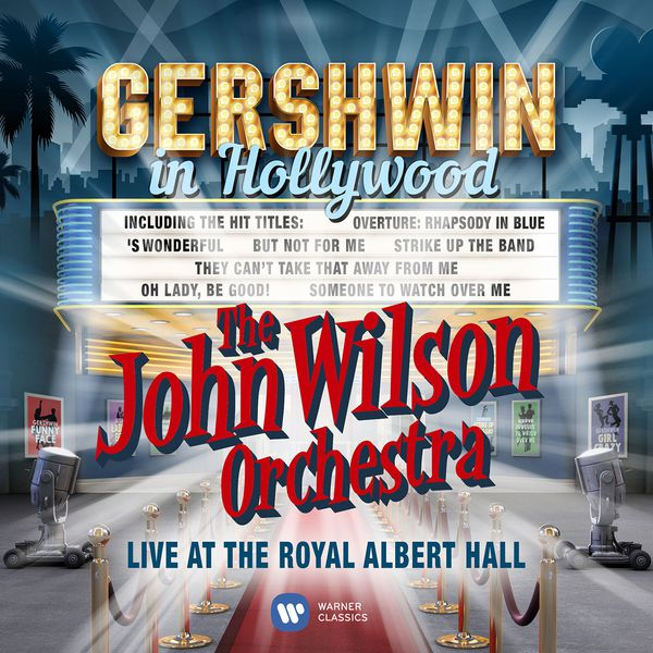 The John Wilson Orchestra - Gershwin in Hollywood (Live)